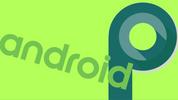 Android 9.0 P'nin çıkış tarihi sızdı!