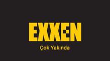 Exxen abonelik fiyatı açıklandı beklenenden çok daha ucuz