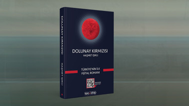 Türkiye'nin ilk fijital romanı raflarda: Dolunay Kırmızı