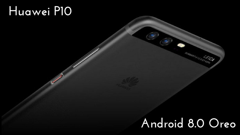 Huawei P10 ve P10 Plus için Android Oreo müjdesi