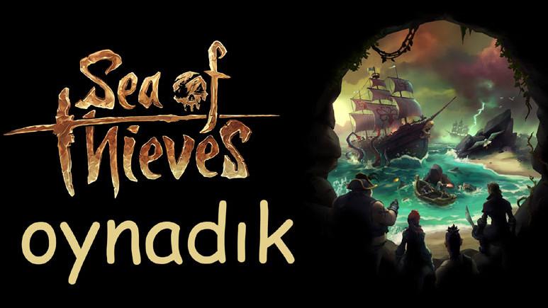 Sea of Thieves'in Final Beta sürümünü oynadık
