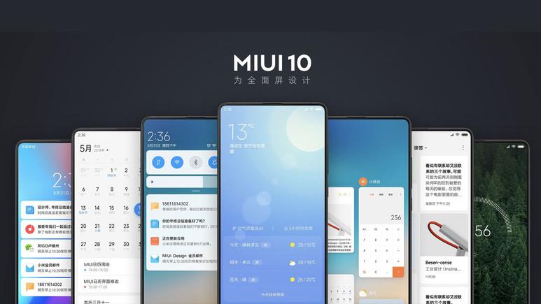 MIUI 10 güncellemesini bu telefonlar alacak