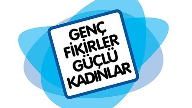 Genç Fikirler Güçlü Kadınlar Projesi Adana Fikir Kampı yoğun ilgi gördü