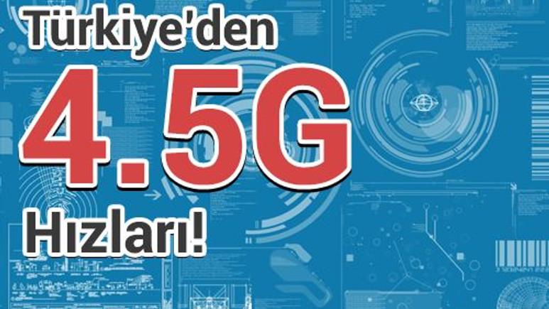 İşte Türkiye'nin dört bir yanından 4.5G hızları!