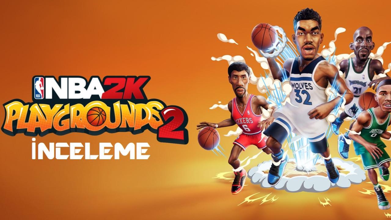 NBA 2K Playgrounds 2 İnceleme!
