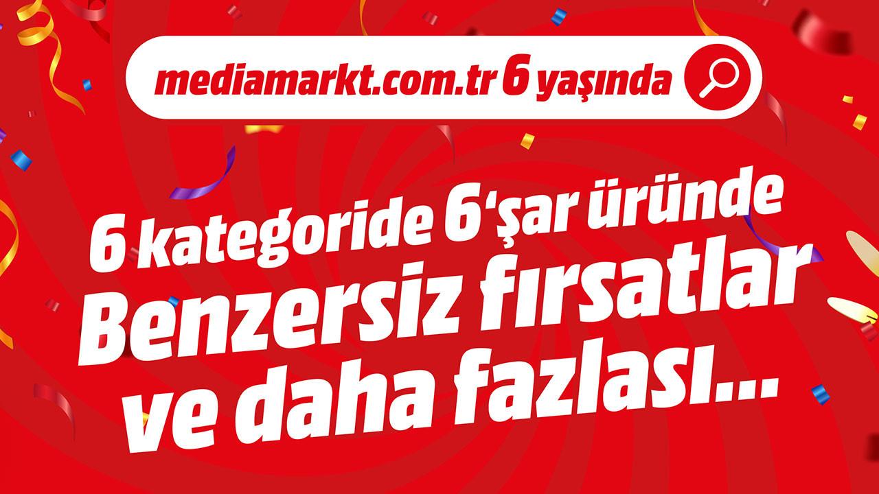 Mediamarkt.com.tr 6. yaşını özel kampanya ile kutluyor