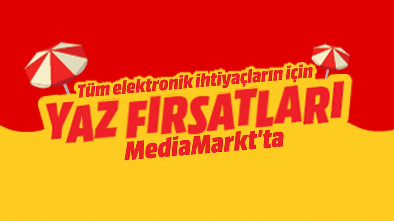 MediaMarkt'ta Yaz Fırsatları devam ediyor