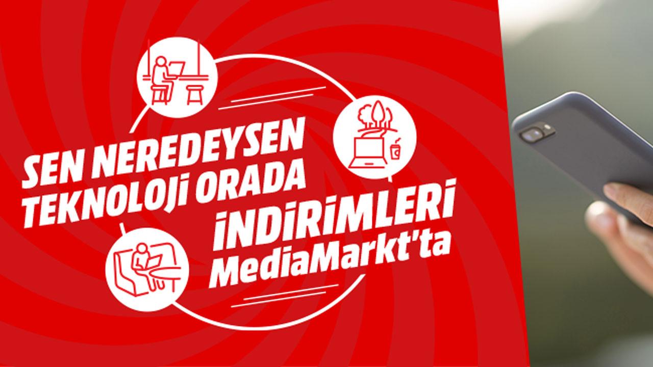 MediaMarkt'tan Sen Neredeysen Teknoloji Orada indirimleri!