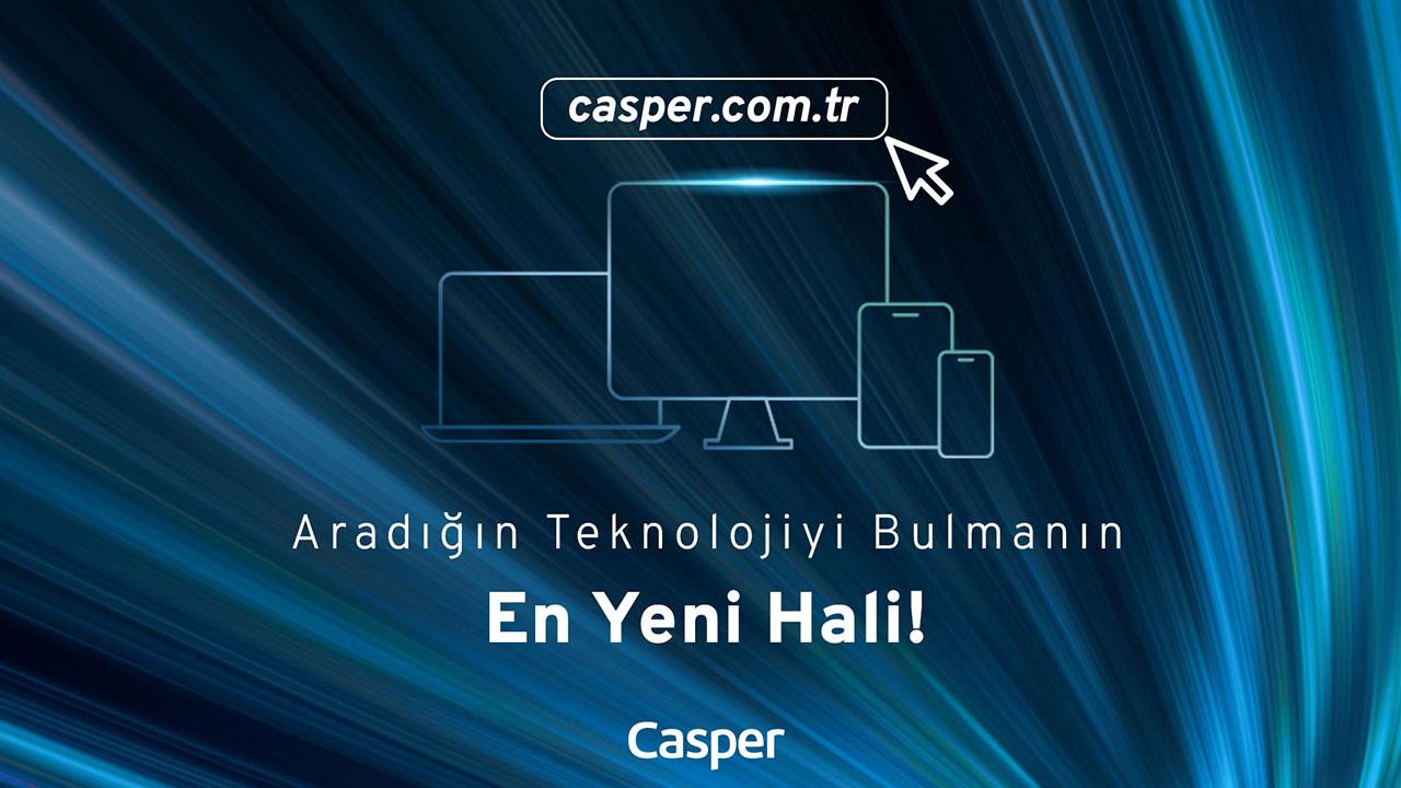 Casper.com.tr ile yenilendi ve güncellendi