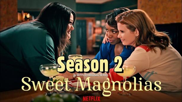 """""""Sweet Magnolias"""" 2. Sezon: Netflix yayın tarihi ve şimdiye kadar bildiğimiz her şey! - Page 1"""