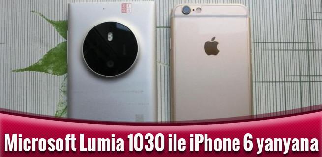 1419540565_microsoft-lumia-1030-ile-iphone-6-yanyana.jpg
