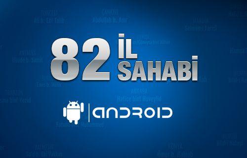 82 il 82 Sahabi projesi Android telefonlarda!