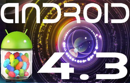 İşte Android 4.3 ve getirdiği yenilikler!