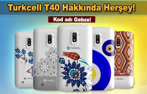 Kod adı GEBZE, Türkiyenin ilk yerli telefonu Turkcell T40'a ilk bakış!