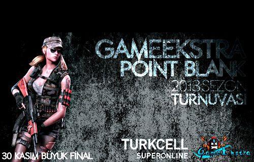 GameEkstra Point Blank Oyun Turnuvası'nda finale az kaldı!