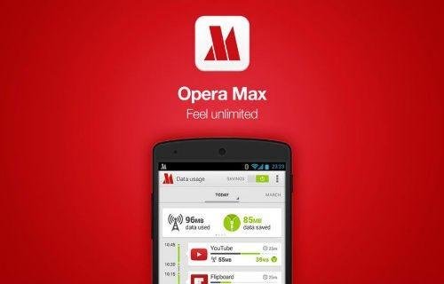 Opera Max Türkiye kullanıcılarının beğenisine sunuldu [Video]
