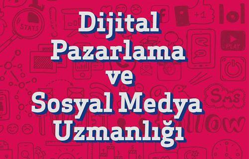 Sosyal Medya ve Dijital Pazarlama Uzmanlığı Sertifika Programı başlıyor