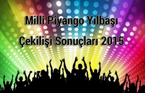 2015 Yılbaşı Milli Piyango çekiliş sonuçları! İşte kazanan numaralar 31Aralık 2014-01Ocak