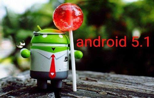 Google Android 5.1.0 güncellemesini resmen yayınladı!