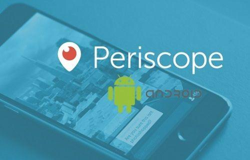 Twitter, Android için Periscope uygulamasını güncelledi