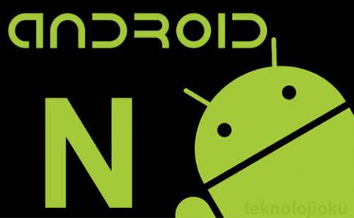 Android N ile gelebilecek 10 özellik!