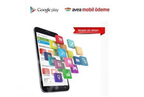 Avea Mobil Ödeme ile Google Play'de ilk alışverişiniz ücretsiz