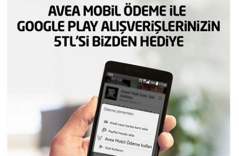 Google Play alışverişinin 5 TL'si Avea'dan hediye