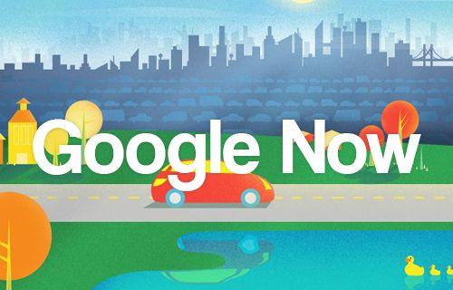 Google Now Türkiye'de kullanıma sunuldu!