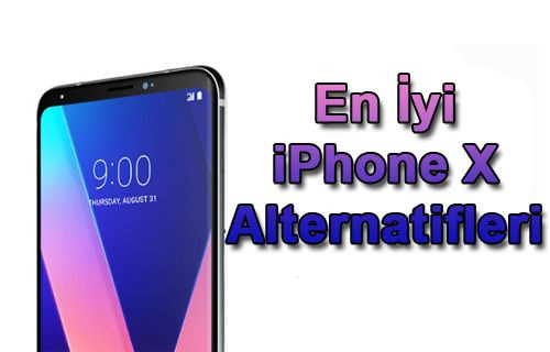 En iyi iPhone X alternatifleri