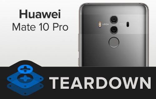 Huawei Mate 10 Pro parçalarına ayrıldı