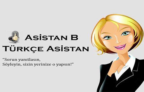Yeni 'Asistan B' ile telefonunuz Türkçe konuşsun!
