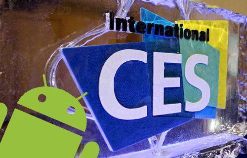 CES 2016'da Android Cephesinde Neler Bekleniyor?