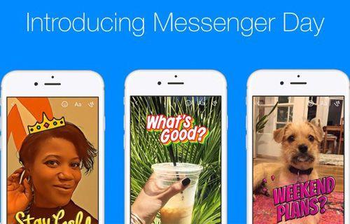 Snapchat klonu Messenger Day kullanıma sunuldu