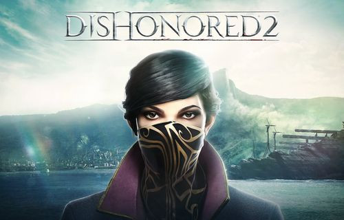 Dishonored 2'nin sistem gereksinimleri belli oldu