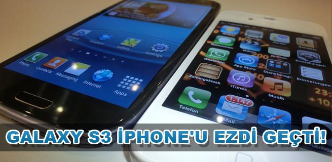 Galaxy S3 iPhone'u ezdi geçti!