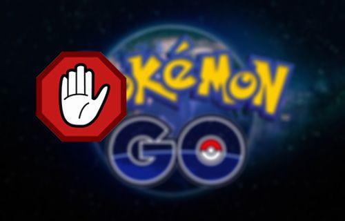 Pokemon Go'ya dünyanın ilk yasağı geldi