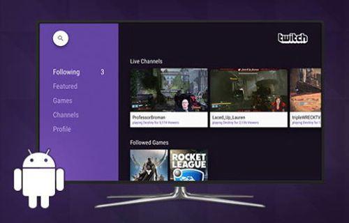 Twitch Uygulaması Android TV İçin Yayınlandı