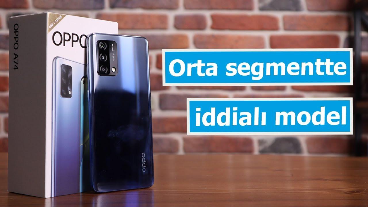 Bu fiyata alınabilecek en iyi telefon! Oppo A74 inceleme!